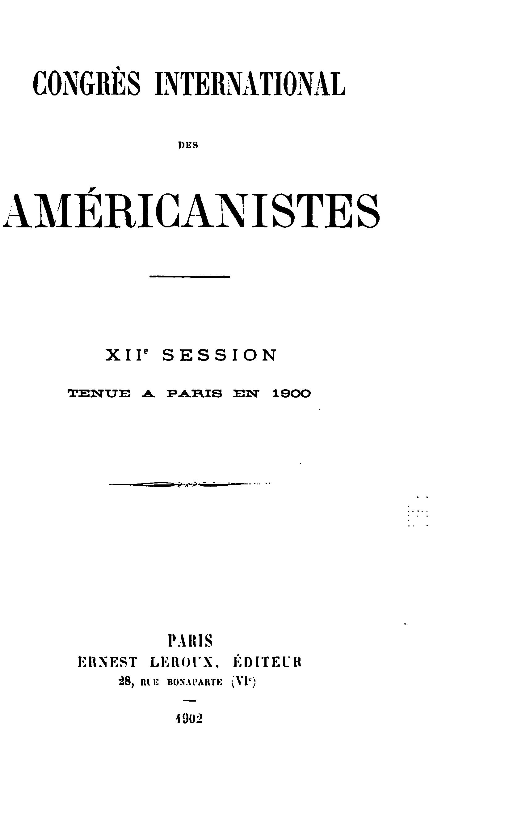 Congrès international des américanistes; XIIe session, tenue à Paris en 1900